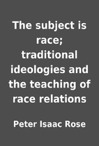 The subject is race; traditional ideologies…