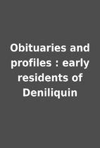 Obituaries and profiles : early residents of…