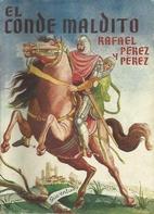 El conde maldito by Rafael Pérez y Pérez