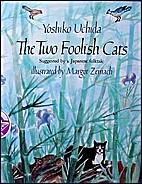 The Two Foolish Cats by Yoshiko Uchida