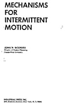 Mechanisms for intermittent motion by John…