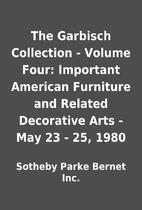 The Garbisch Collection - Volume Four:…