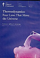 The Great Courses: Thermodynamics: Four Laws…