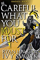 Be Careful What You Joust For by Ryan Hauge