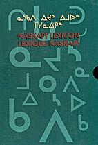 Naskapi Lexicon (Lexique Naskapi) Volumes…