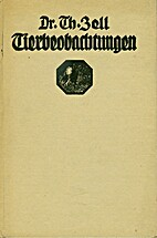 Tierbeobachtungen by Th. Zell