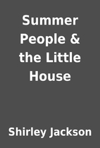 Summer People & the Little House by Shirley…