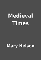 Medieval Times by Mary Nelson