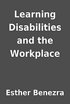 Learning Disabilities and the Workplace by…