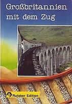 Grossbritanien mit dem Zug by Margareta…