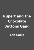 Rupert and the Chocolate Buttons Gang by Len…