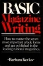 Basic Magazine Writing by Barbara Kevles