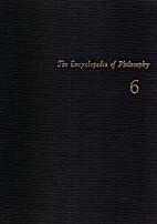 The Encyclopedia of Philosophy, Volume 6:…