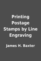 Printing Postage Stamps by Line Engraving by…