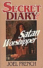 Secret Diary of a Satan Worshipper by Joel…