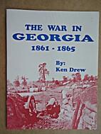 The Civil War in Georgia, 1861-1865. by Ken…