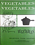 Vegetables: Selection, care, cooking by…