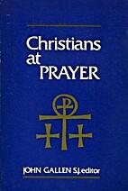 Christians at prayer by John Gallen
