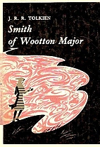 Smith of Wootton Major by J. R. R. Tolkien