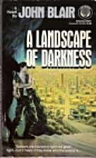 A Landscape of Darkness by John Blair