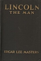Lincoln the Man by Edgar Lee Masters