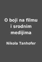 O boji na filmu i srodnim medijima by Nikola…