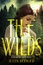 The Wilds (Reign and Ruin, #1) by Jules…