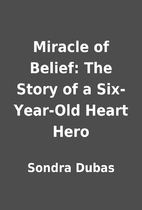 Miracle of Belief: The Story of a…