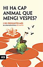 Hi ha cap animal que mengi vespes?; i 101…