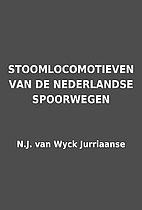 STOOMLOCOMOTIEVEN VAN DE NEDERLANDSE…