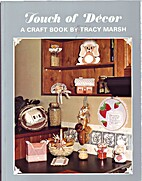 TOUCH OF DECOR. A Craft Book By Tracy Marsh…