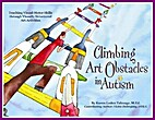 Climbing Art Obstacles in Autism by Karen…