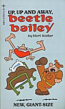 Up, Up and Away, Beetle Bailey írta: Mort…
