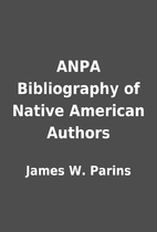 ANPA Bibliography of Native American Authors…