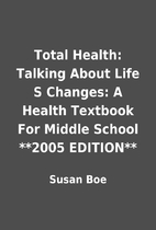 Total Health: Talking About Life S Changes:…