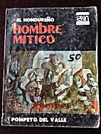 El Hondureño: Hombre Mítico by Pompeyo del…