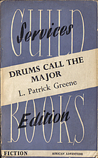 Drums call the major by L. Patrick Greene