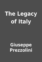 The Legacy of Italy by Giuseppe Prezzolini