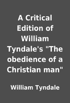 A Critical Edition of William Tyndale's The…
