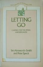 Letting go : caring for the dying and the…