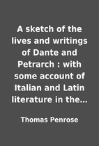 A sketch of the lives and writings of Dante…