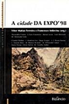 A cidade da Expo'98 : uma reconversão na…