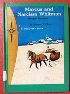 Marcus and Narcissa Whitman: Oregon Pioneers…