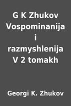 G K Zhukov Vospominanija i razmyshlenija V 2…