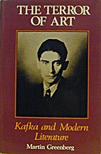 Kafka: The Terror of Art by Martin Greenberg