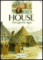 House through the Ages by Philip Steele