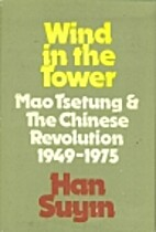 Wind in the tower: Mao Tsetung and the…