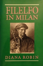 Filelfo in Milan: Writings, 1451-1477 by…