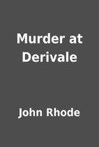 Murder at Derivale by John Rhode