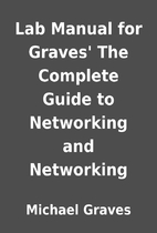 Lab Manual for Graves' The Complete Guide to…